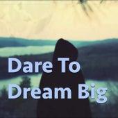 Dare To Dream Big de Various Artists