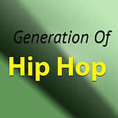 Generation Of Hip Hop von Various Artists