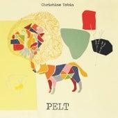 Pelt by Christine Tobin