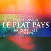 The Anthologies: Le Plat Pays (Jacques Brel Collection) von Jacques Brel