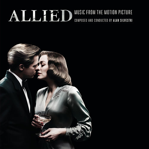 Allied (Music from the Motion Picture) by Alan Silvestri