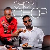 Chop I Chop - Single de Wizboyy Ofuasia