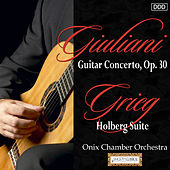 Giuliani: Guitar Concerto, Op. 30 - Grieg: Holberg Suite by Various Artists