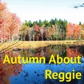 Autumn About Reggae von Various Artists
