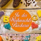 In der Weihnachtsbäckerei - Tolle Musik zum Kekse backen und Mitsingen von Various Artists
