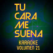 Tu Cara Me Suena Karaoke (Vol. 21) by Ten Productions