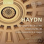Haydn: Symphonies Nos. 8 & 84 - Violin Concerto in A Major by Various Artists