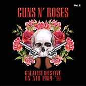 Greatest Hits Live on Air 1989-'91, Vol. 2 by Guns N' Roses