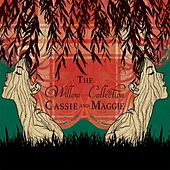 The Willow Collection by Cassie and Maggie