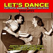 Let's Dance Foxtrots,Mambos,Tangos and Rock by Various Artists