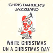 Chris Barber's White Christmas EP by Chris Barber