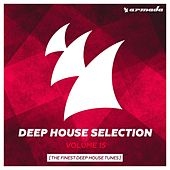Armada Deep House Selection, Vol. 15 (The Finest Deep House Tunes) di Various Artists