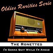 I'm Gonna Quit While I'm Ahead de The Ronettes