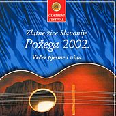 Požega 2002., Večer Pjesme I Vina by Various Artists