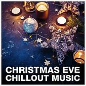 Christmas Eve Chillout by Various Artists