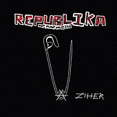 Ziher by La Republika