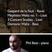 Gaspard de la nuit, Ravel - Mephisto Waltz No. 1 - Liszt, 3 Concert Studies - Liszt, Demonic Waltz - Best di Phil Best