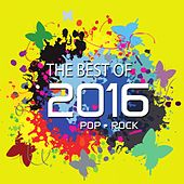 The Best Of 2016 - Pop Rock by Various Artists
