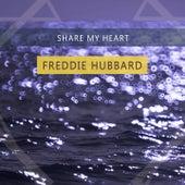 Share My Heart by Freddie Hubbard