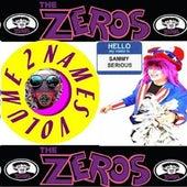 Names Volume 2 Sammy Serious The Zeros by Zeros
