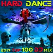 Hard Dance 2017 Top 100 DJ Mix by Various Artists