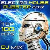 Electro House Dubstep 2017 Top 100 Hits DJ Mix de Various Artists