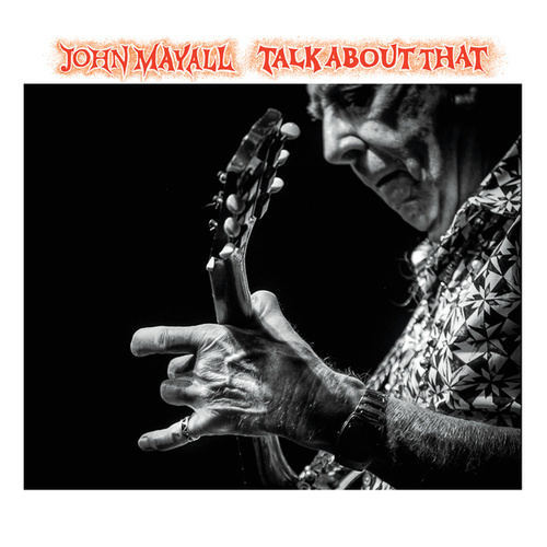 Talk About That by John Mayall