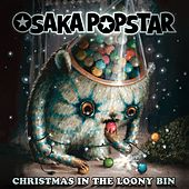 Christmas in the Loony Bin de Osaka Popstar