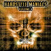 Hardstyle Maniacs, Vol. 6 by Various Artists