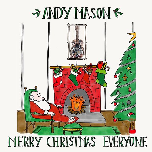 Merry Christmas Everyone by Andy Mason