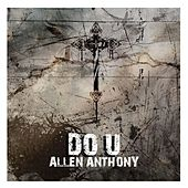 Do U by Allen Anthony