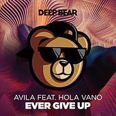 Ever Give Up by Avila