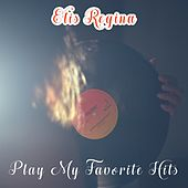 Play My Favorite Hits von Elis Regina