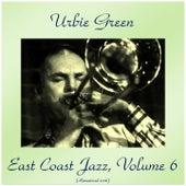 East Coast Jazz, Vol. 6 (Remastered 2016) di Urbie Green