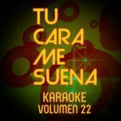 Tu Cara Me Suena Karaoke (Vol. 22) by Ten Productions