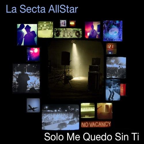 Solo Me Quedo Sin Ti by La Secta AllStar