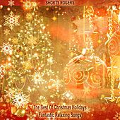 The Best of Christmas Holidays (Fantastic Relaxing Songs) di Shorty Rogers