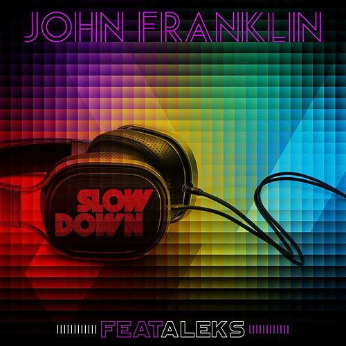 Slow Down by John Franklin