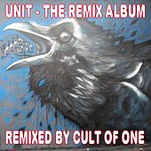 The Remix Album (Remixed by Cult of One) by UNIT