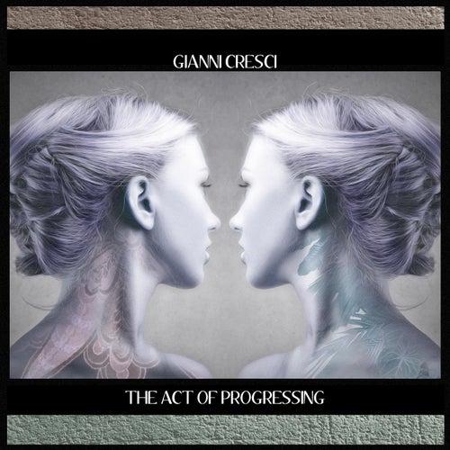 The Act of Progressing di Gianni Cresci