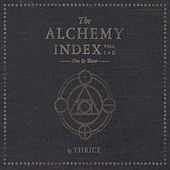 The Alchemy Index, Vols. 1 & 2: Fire & Water de Thrice