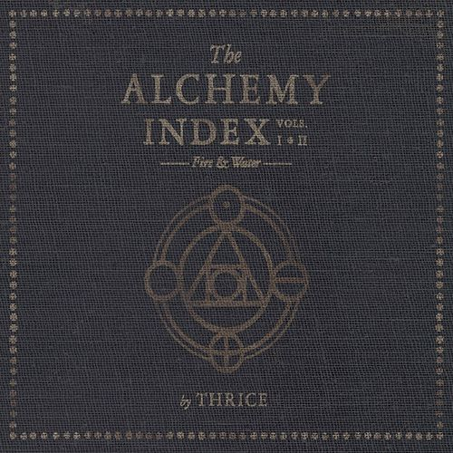 The Alchemy Index, Vols. 1 & 2: Fire & Water by Thrice