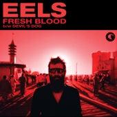 Fresh Blood by Eels