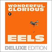Wonderful, Glorious (Deluxe Edition) by Eels