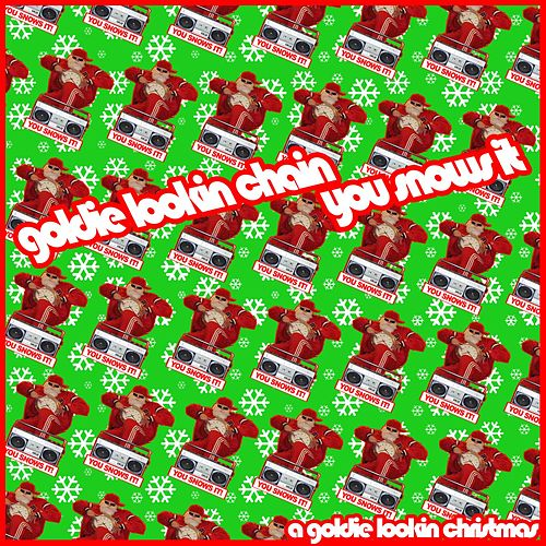 You Snows It (A Goldie Lookin Christmas) by Goldie Lookin' Chain