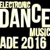 Electronic Dance Music: Ade 2016 de Various Artists