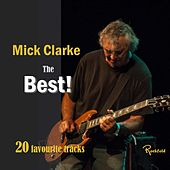 The Best: 20 Favourite Tracks by Mick Clarke