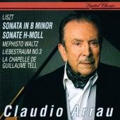 Liszt: Sonata In B minor; Mephisto Waltz No. 1; Liebestraum No. 3; La Chapelle de Guillaume Tell von Claudio Arrau