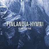 Finlandia-hymni by Club For Five