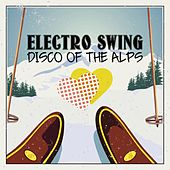 Electro Swing: Disco of the Alps by Various Artists